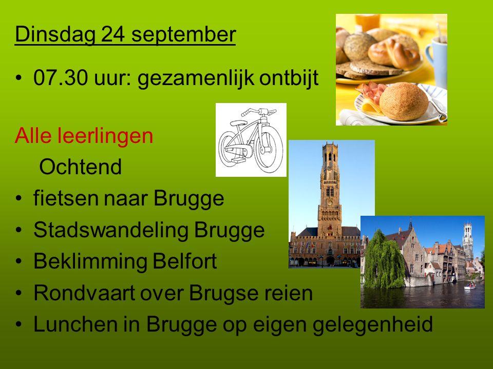 Dinsdag 24 september 07.30 uur: gezamenlijk ontbijt Alle leerlingen Ochtend fietsen naar Brugge Stadswandeling Brugge Beklimming Belfort Rondvaart ove