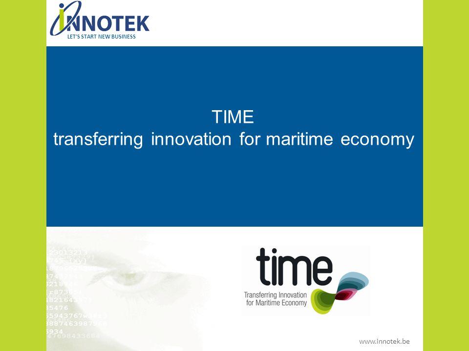 www.innotek.be LET'S START NEW BUSINESS INTERREG IVA 2 Mers Seas Zeeën Cross-border Cooperation Programme 2007-2013