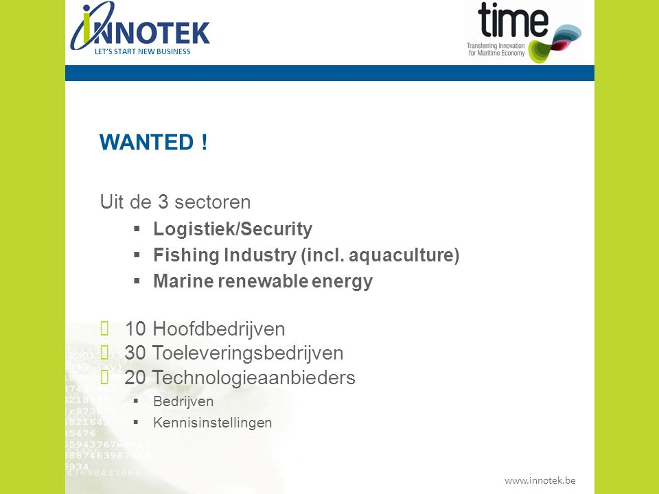 www.innotek.be LET'S START NEW BUSINESS WANTED .