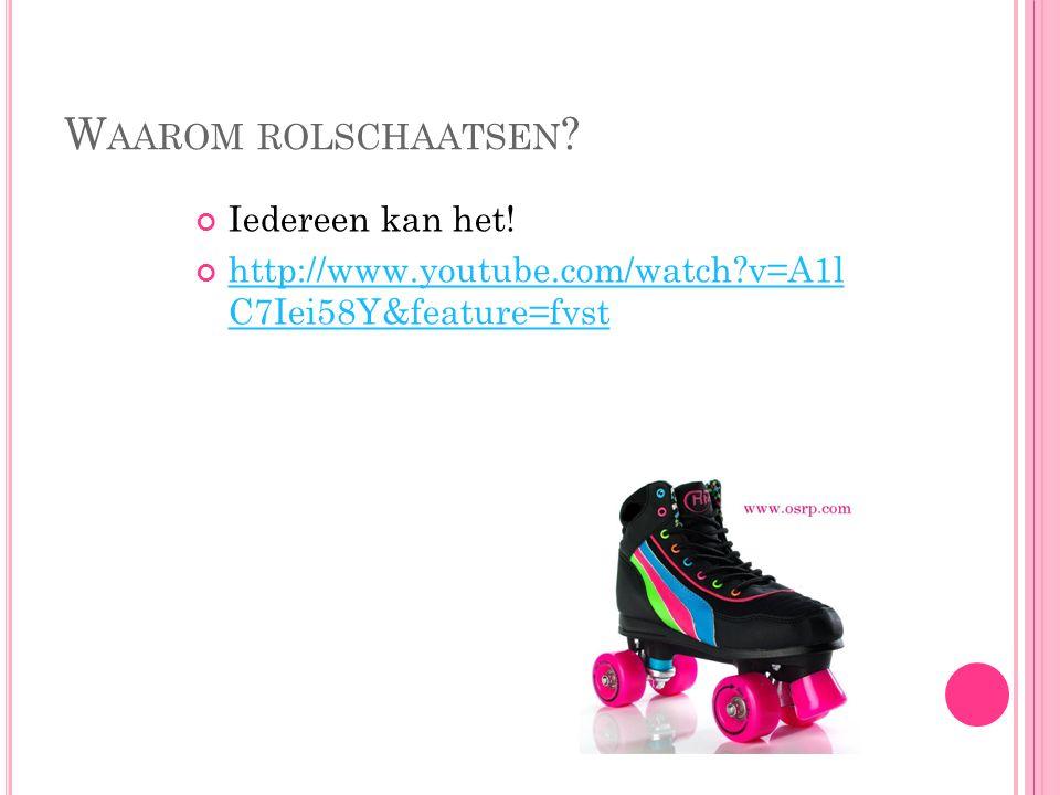 W AAROM ROLSCHAATSEN ? Iedereen kan het!http://www.youtube.com/watch?v=A1lC7Iei58Y&feature=fvst