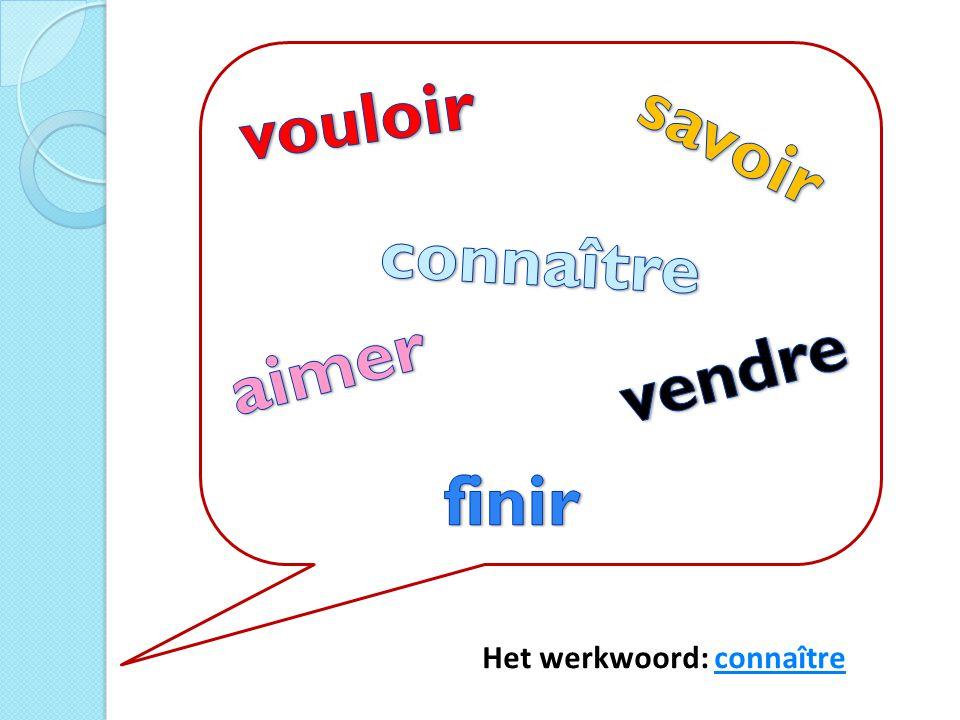 Het werkwoord: connaîtreconnaître