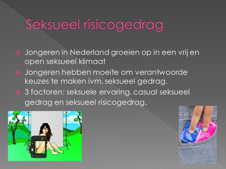  Jongeren in Nederland groeien op in een vrij en open seksueel klimaat  Jongeren hebben moeite om verantwoorde keuzes te maken ivm. seksueel gedrag.