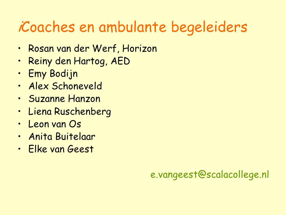 iCoaches en ambulante begeleiders Rosan van der Werf, Horizon Reiny den Hartog, AED Emy Bodijn Alex Schoneveld Suzanne Hanzon Liena Ruschenberg Leon v