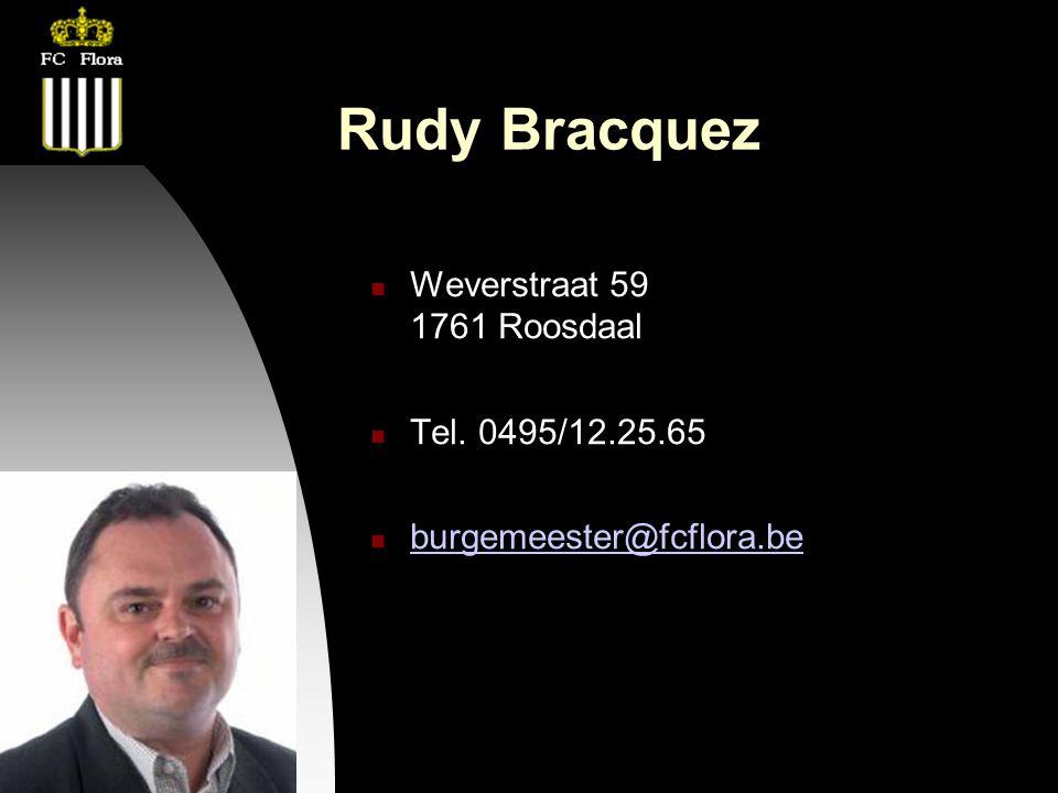 26-09-12 Rudy Bracquez Weverstraat 59 1761 Roosdaal Tel. 0495/12.25.65 burgemeester@fcflora.be