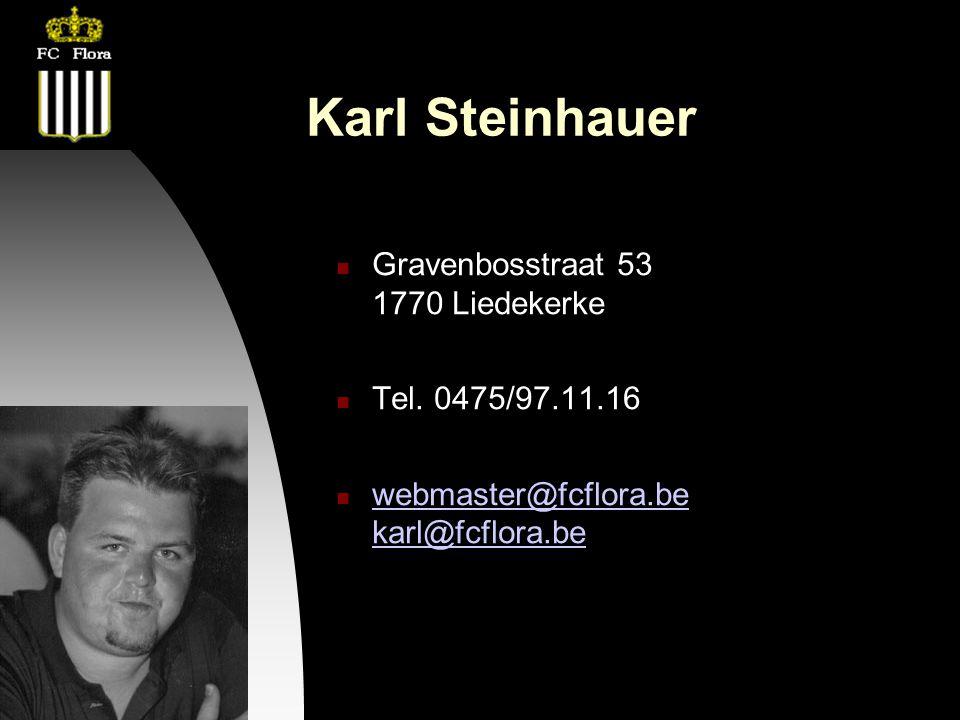 26-09-12 Karl Steinhauer Gravenbosstraat 53 1770 Liedekerke Tel. 0475/97.11.16 webmaster@fcflora.be karl@fcflora.be webmaster@fcflora.be karl@fcflora.