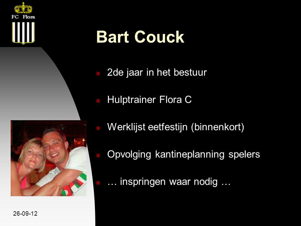 26-09-12 Bart Couck 2de jaar in het bestuur Hulptrainer Flora C Werklijst eetfestijn (binnenkort) Opvolging kantineplanning spelers … inspringen waar nodig …