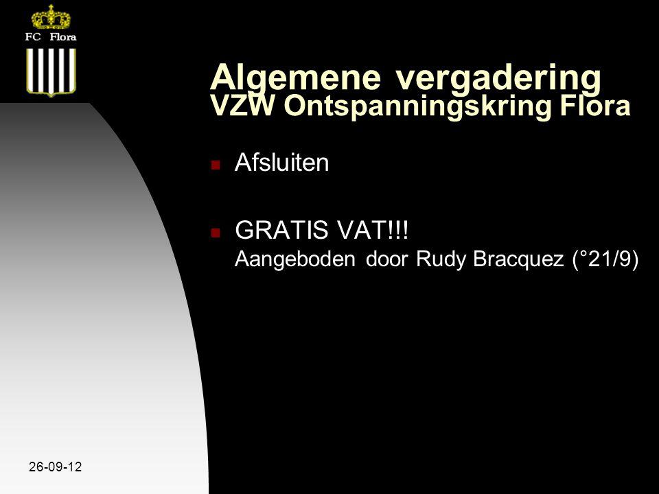 26-09-12 Algemene vergadering VZW Ontspanningskring Flora Afsluiten GRATIS VAT!!! Aangeboden door Rudy Bracquez (°21/9)
