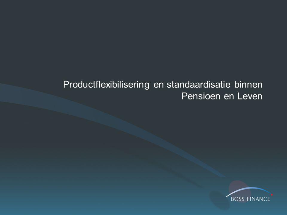 Productflexibilisering en standaardisatie binnen Pensioen en Leven