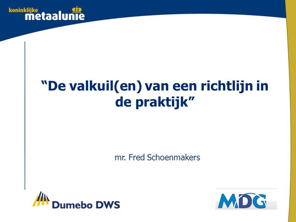 De valkuil(en) van een richtlijn in de praktijk mr. Fred Schoenmakers