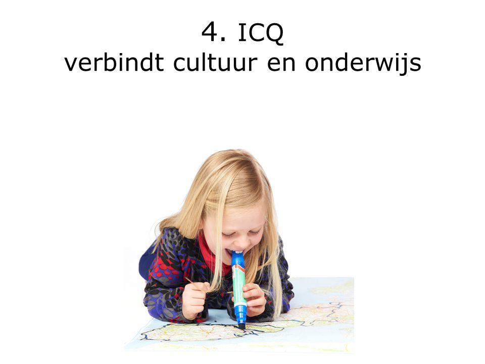 4. ICQ verbindt cultuur en onderwijs