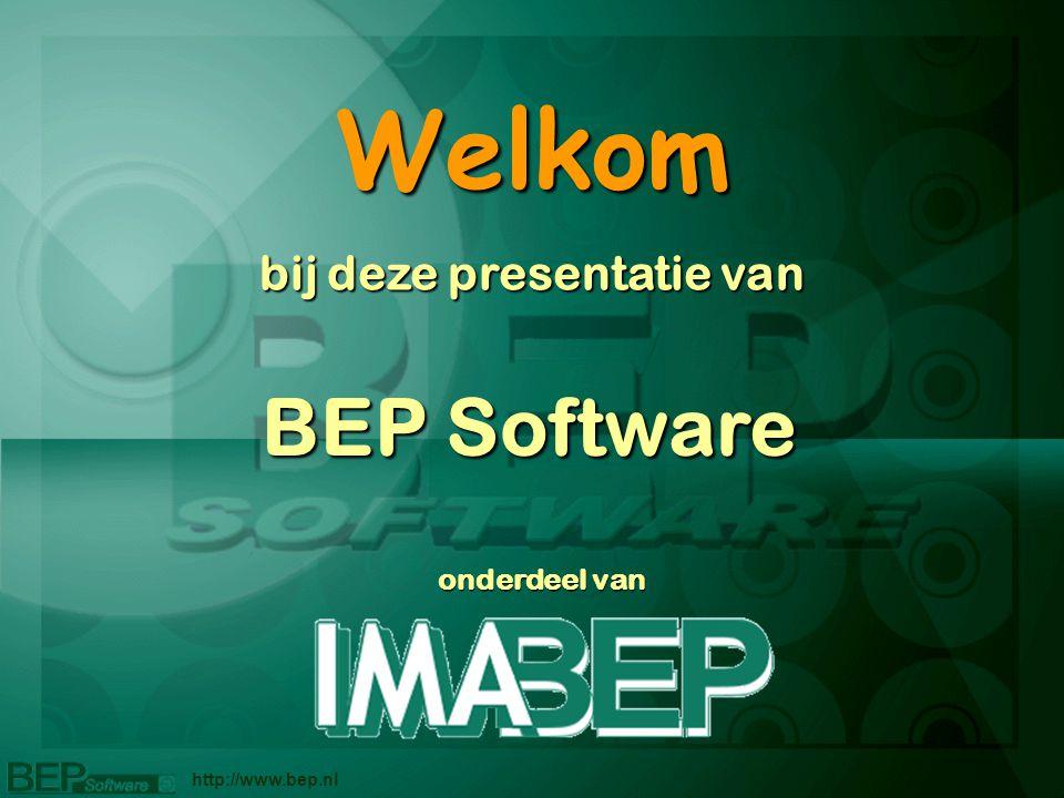 BEP Software Welkom bij deze presentatie van http://www.bep.nl onderdeel van