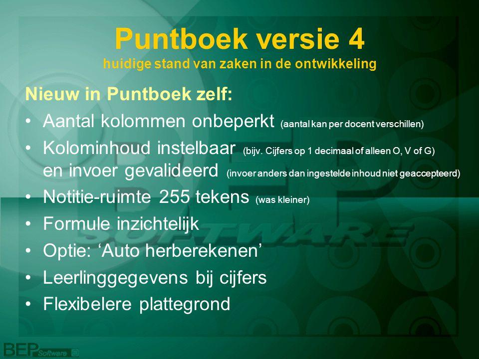 Nieuw in Puntboek zelf: Aantal kolommen onbeperkt (aantal kan per docent verschillen) Kolominhoud instelbaar (bijv.