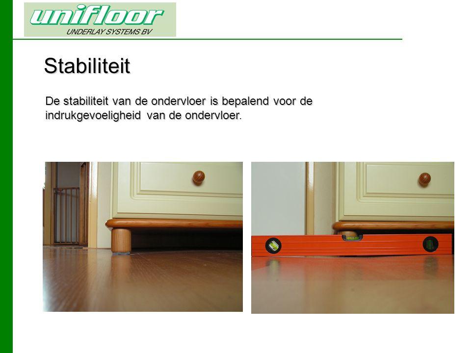 Stabiliteit De stabiliteit van de ondervloer is bepalend voor de indrukgevoeligheid van de ondervloer De stabiliteit van de ondervloer is bepalend voor de indrukgevoeligheid van de ondervloer.