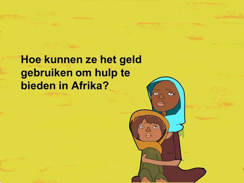 Hoe kunnen ze het geld gebruiken om hulp te bieden in Afrika