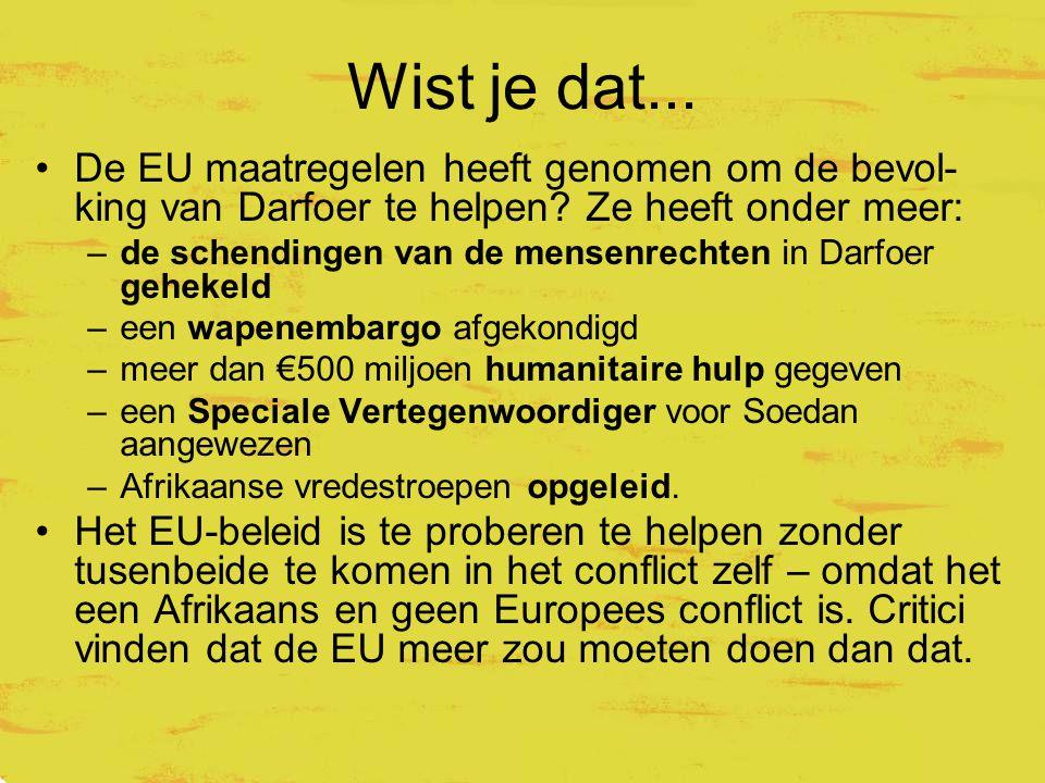 Wist je dat... De EU maatregelen heeft genomen om de bevol- king van Darfoer te helpen.