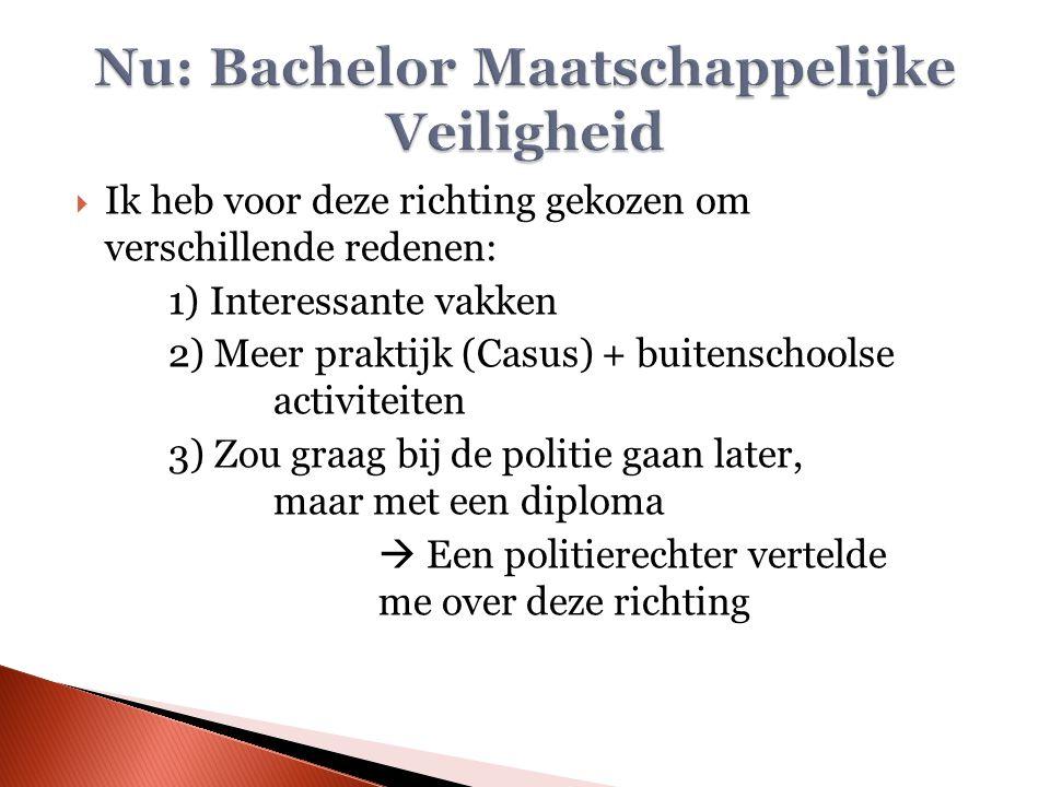  Kleuterklas  Lager onderwijs  Hoger onderwijs  1 jaar Universiteit, Criminologie (gestopt)