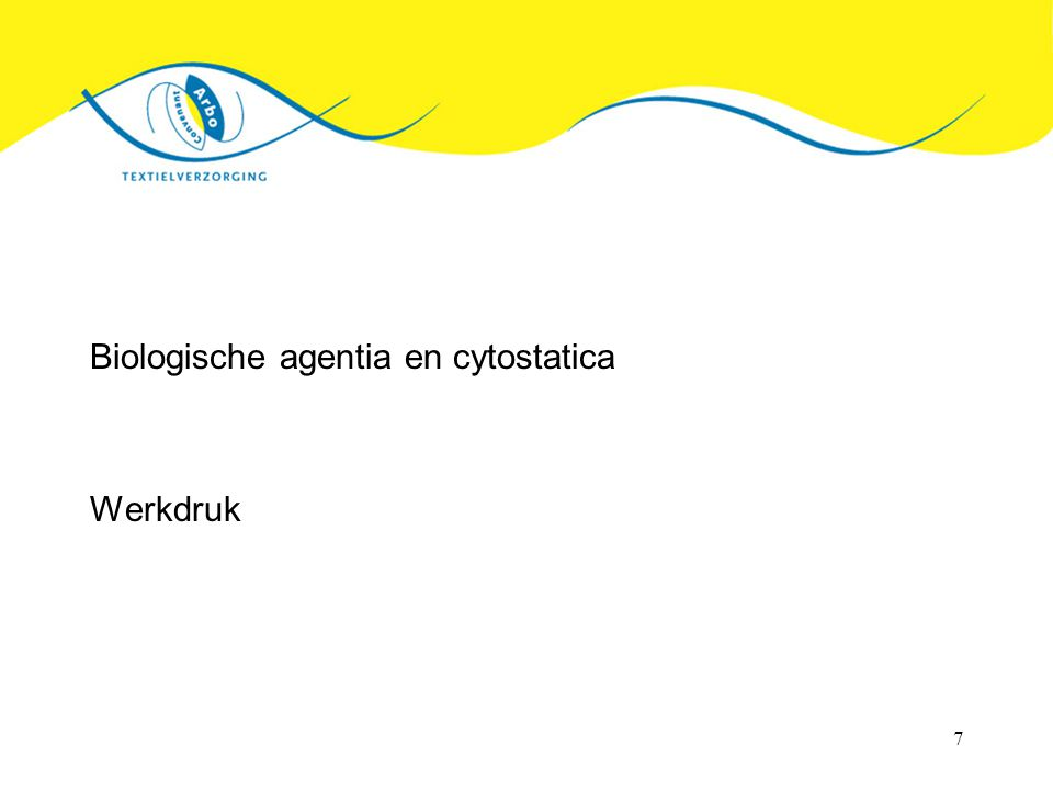7 Biologische agentia en cytostatica Werkdruk