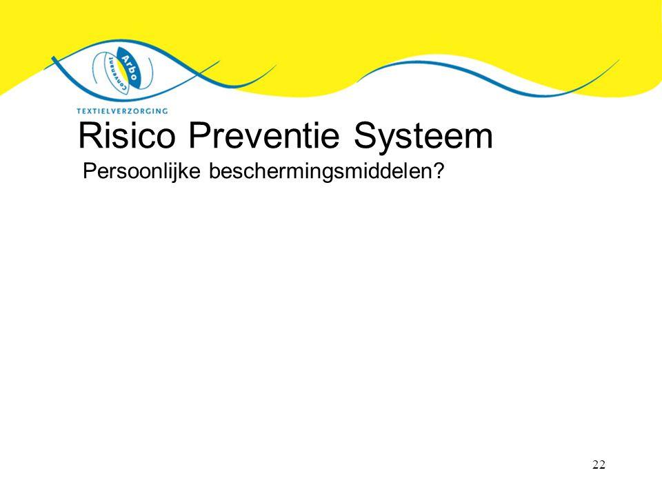 22 Risico Preventie Systeem Persoonlijke beschermingsmiddelen?