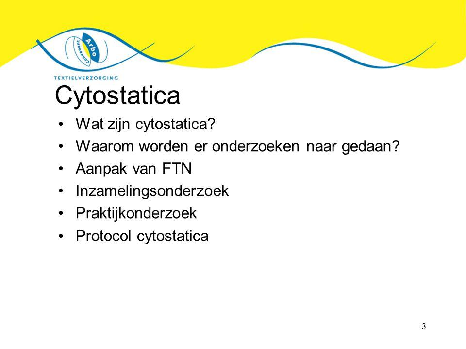 3 Cytostatica Wat zijn cytostatica.Waarom worden er onderzoeken naar gedaan.