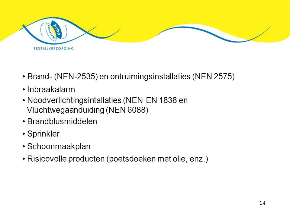 14 Brand- (NEN-2535) en ontruimingsinstallaties (NEN 2575) Inbraakalarm Noodverlichtingsintallaties (NEN-EN 1838 en Vluchtwegaanduiding (NEN 6088) Bra