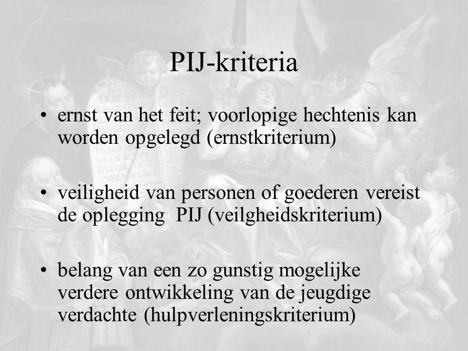 PIJ-kriteria ernst van het feit; voorlopige hechtenis kan worden opgelegd (ernstkriterium) veiligheid van personen of goederen vereist de oplegging PI