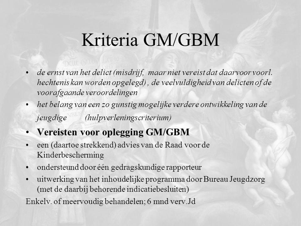 Kriteria GM/GBM de ernst van het delict (misdrijf, maar niet vereist dat daarvoor voorl. hechtenis kan worden opgelegd), de veelvuldigheid van delicte