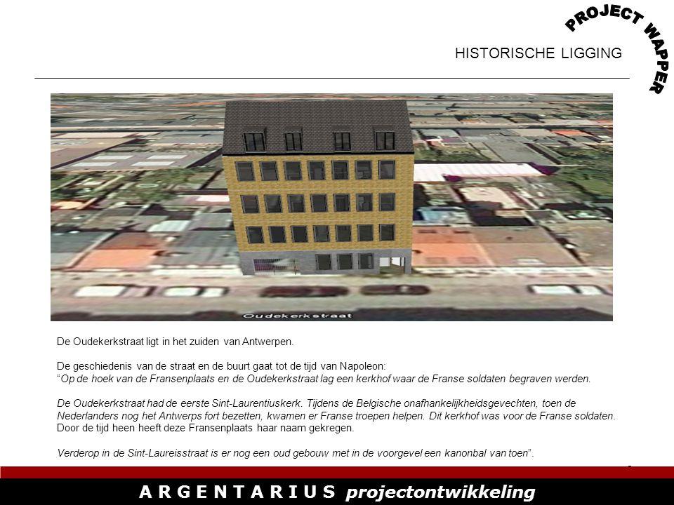 3 A R G E N T A R I U S projectontwikkeling HISTORISCHE LIGGING De Oudekerkstraat ligt in het zuiden van Antwerpen.