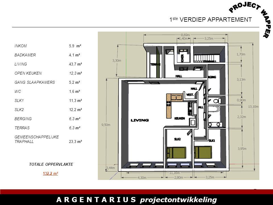 7 A R G E N T A R I U S projectontwikkeling 1 ste VERDIEP APPARTEMENT INKOM5,9 m² BADKAMER4,1 m² LIVING43,7 m² OPEN KEUKEN12,3 m² GANG SLAAPKAMERS5,2 m² WC1,6 m³ SLK111,3 m² SLK212,2 m² BERGING6,3 m² TERRAS6,3 m² GEMEENSCHAPPELIJKE TRAPHALL23,3 m³ TOTALE OPPERVLAKTE 132,2 m²