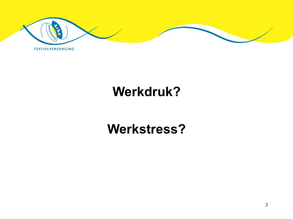 3 Werkdruk Werkstress