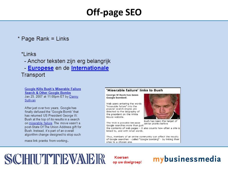 Koersen op uw doelgroep! Off-page SEO * Page Rank = Links *Links - Anchor teksten zijn erg belangrijk - Europese en de Internationale TransportEuropes