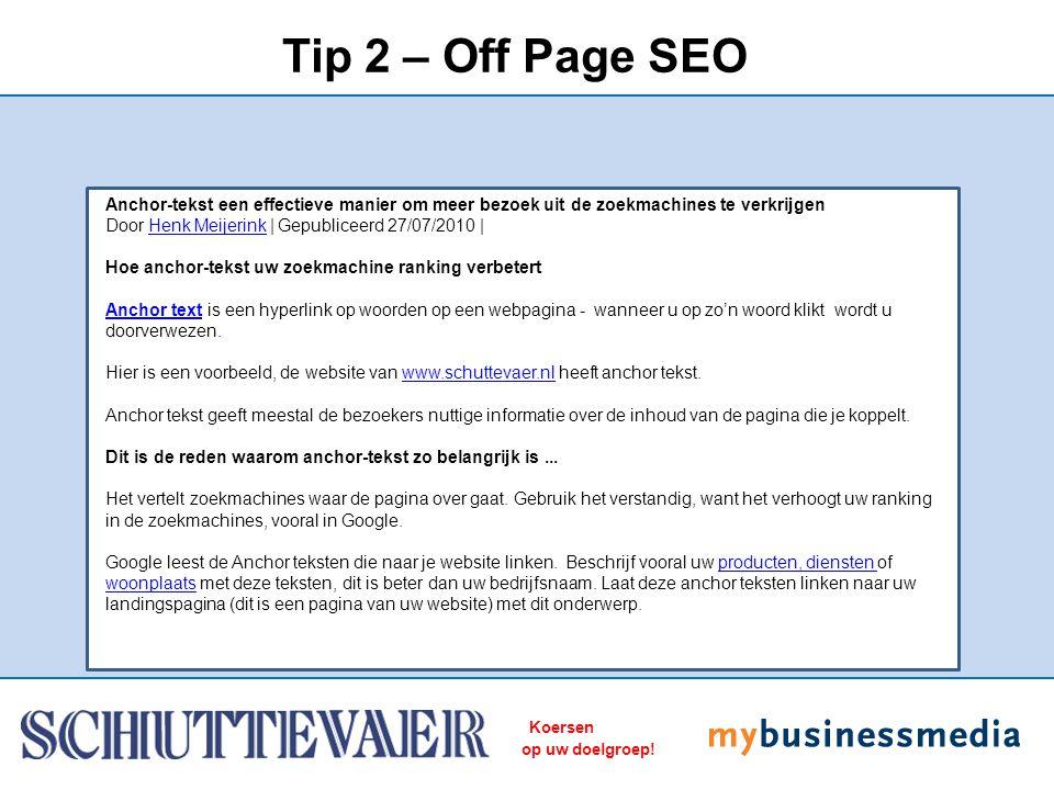 Koersen op uw doelgroep! Tip 2 – Off Page SEO Anchor-tekst een effectieve manier om meer bezoek uit de zoekmachines te verkrijgen Door Henk Meijerink