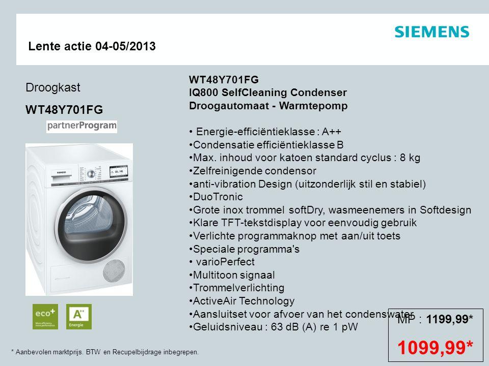 * Aanbevolen marktprijs. BTW en Recupelbijdrage inbegrepen. Lente actie 04-05/2013 Droogkast WT48Y701FG WT48Y701FG IQ800 SelfCleaning Condenser Drooga