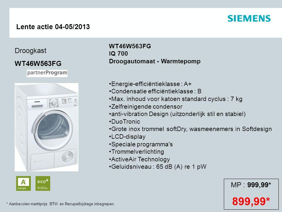 * Aanbevolen marktprijs. BTW en Recupelbijdrage inbegrepen. Lente actie 04-05/2013 Droogkast WT46W563FG WT46W563FG IQ 700 Droogautomaat - Warmtepomp E