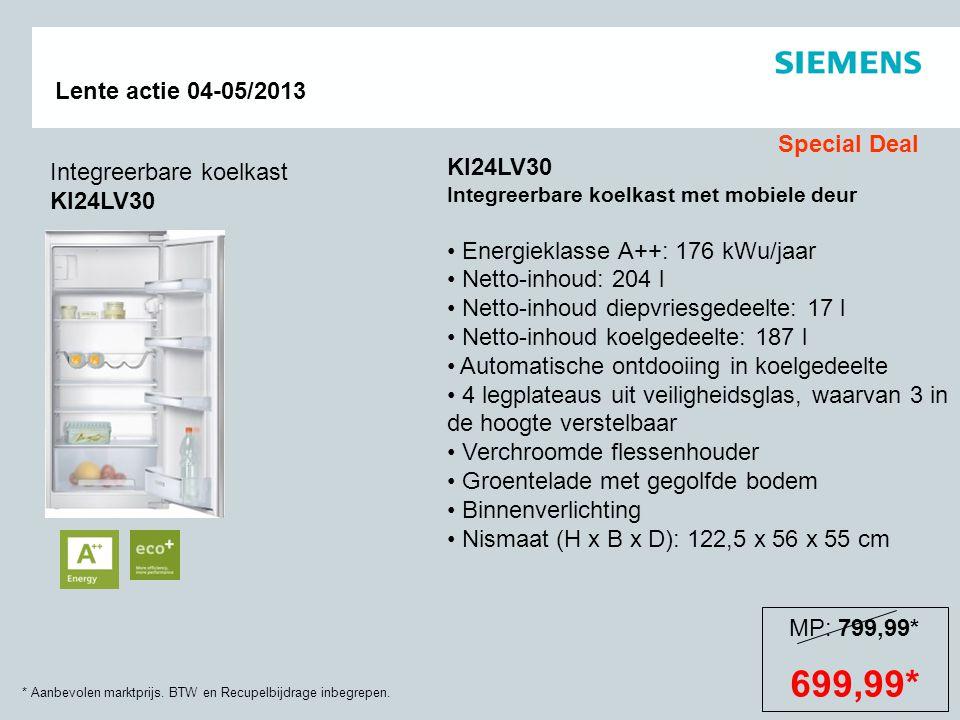 * Aanbevolen marktprijs. BTW en Recupelbijdrage inbegrepen. Lente actie 04-05/2013 Integreerbare koelkast KI24LV30 KI24LV30 Integreerbare koelkast met