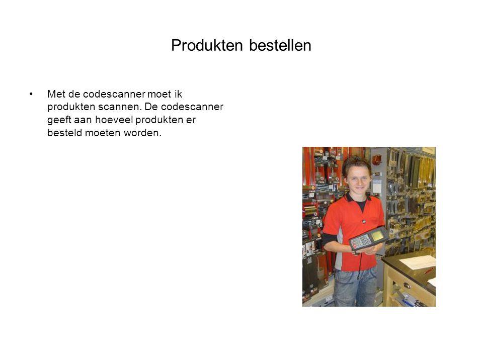 Produkten bestellen Met de codescanner moet ik produkten scannen. De codescanner geeft aan hoeveel produkten er besteld moeten worden.