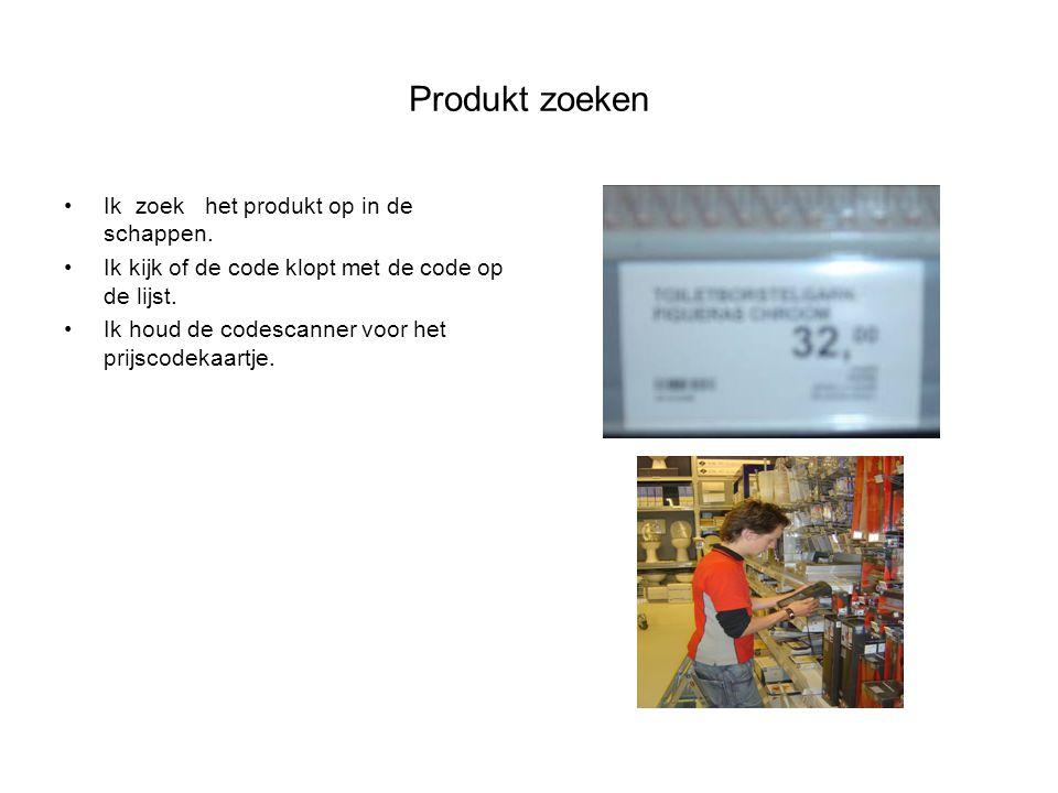 Produkt zoeken Ik zoek het produkt op in de schappen. Ik kijk of de code klopt met de code op de lijst. Ik houd de codescanner voor het prijscodekaart