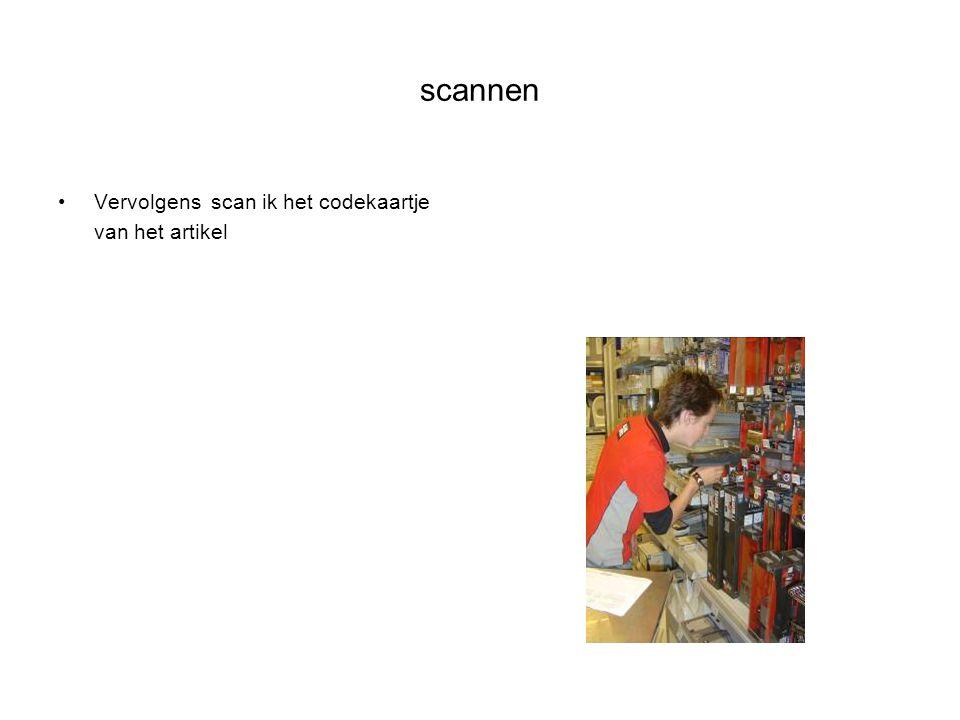 scannen Vervolgens scan ik het codekaartje van het artikel