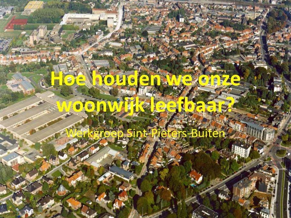 Hoe houden we onze woonwijk leefbaar Werkgroep Sint-Pieters-Buiten