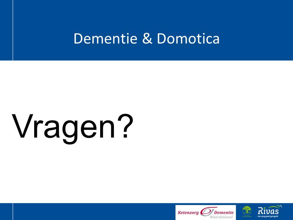 Dementie & Domotica Vragen?