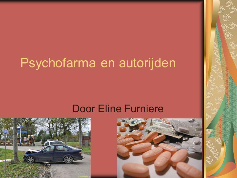 Psychofarma en autorijden Door Eline Furniere