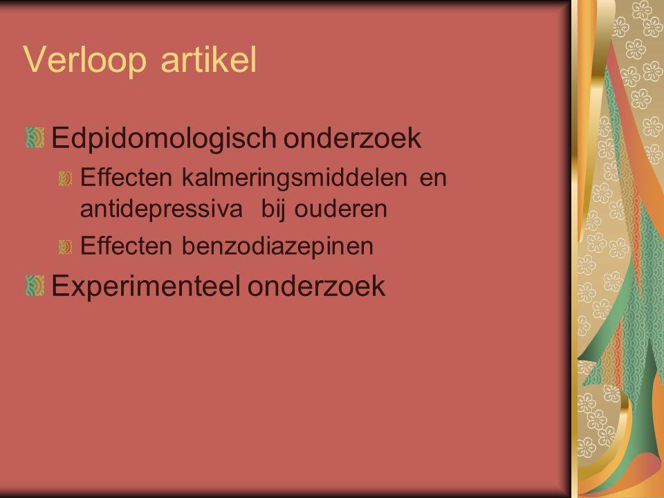 Verloop artikel Edpidomologisch onderzoek Effecten kalmeringsmiddelen en antidepressiva bij ouderen Effecten benzodiazepinen Experimenteel onderzoek