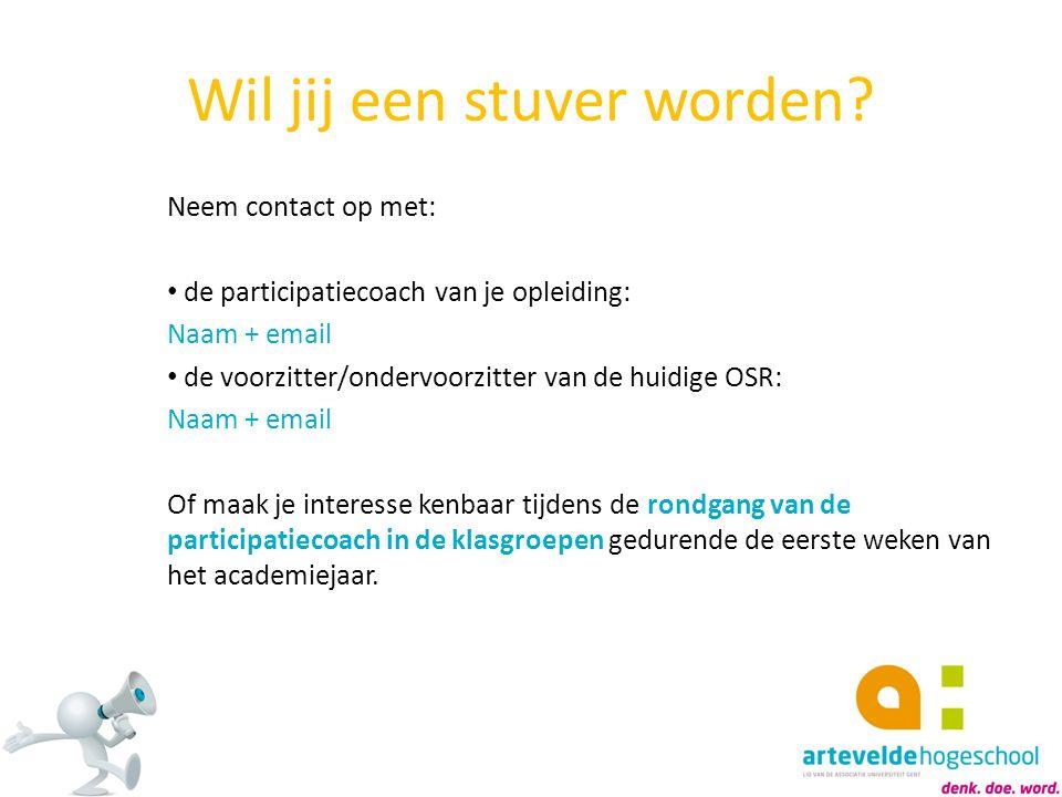 Wil jij een stuver worden? Neem contact op met: de participatiecoach van je opleiding: Naam + email de voorzitter/ondervoorzitter van de huidige OSR: