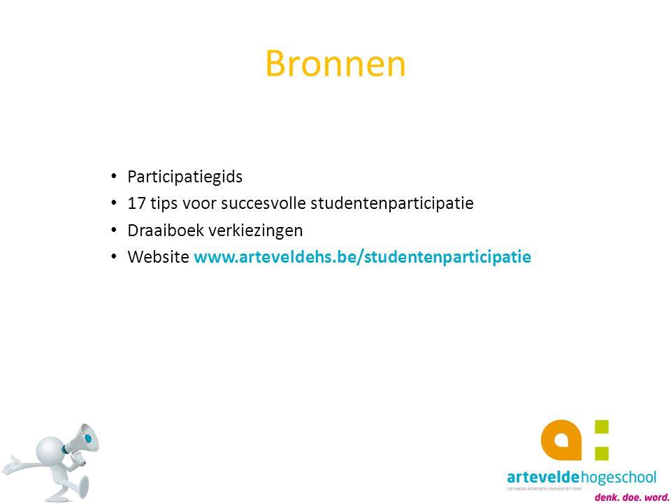 Bronnen Participatiegids 17 tips voor succesvolle studentenparticipatie Draaiboek verkiezingen Website www.arteveldehs.be/studentenparticipatie