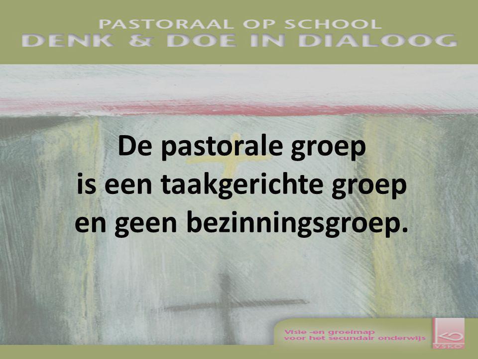 De pastorale groep is een taakgerichte groep en geen bezinningsgroep.