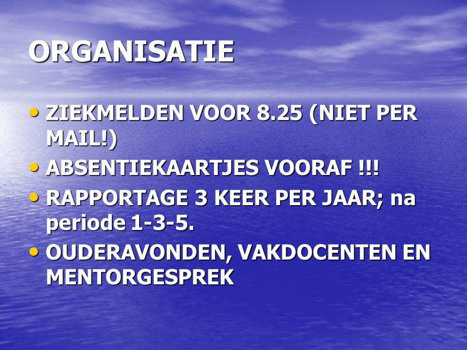 ORGANISATIE ZIEKMELDEN VOOR 8.25 (NIET PER MAIL!) ZIEKMELDEN VOOR 8.25 (NIET PER MAIL!) ABSENTIEKAARTJES VOORAF !!! ABSENTIEKAARTJES VOORAF !!! RAPPOR