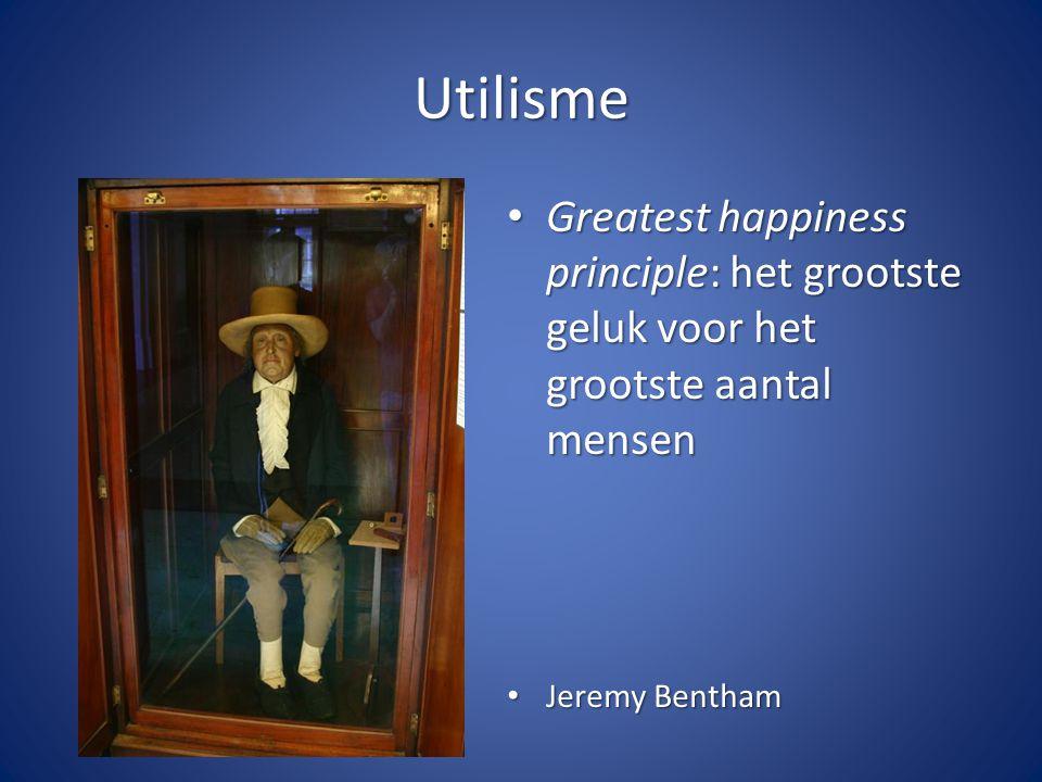 Utilisme Greatest happiness principle: het grootste geluk voor het grootste aantal mensen Greatest happiness principle: het grootste geluk voor het gr