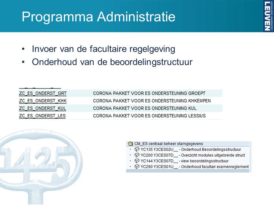Programma Administratie Invoer van de facultaire regelgeving Onderhoud van de beoordelingstructuur