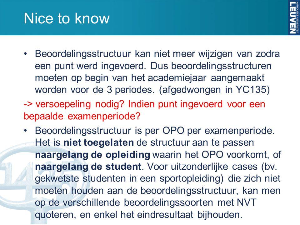 Nice to know Beoordelingsstructuur kan niet meer wijzigen van zodra een punt werd ingevoerd. Dus beoordelingsstructuren moeten op begin van het academ