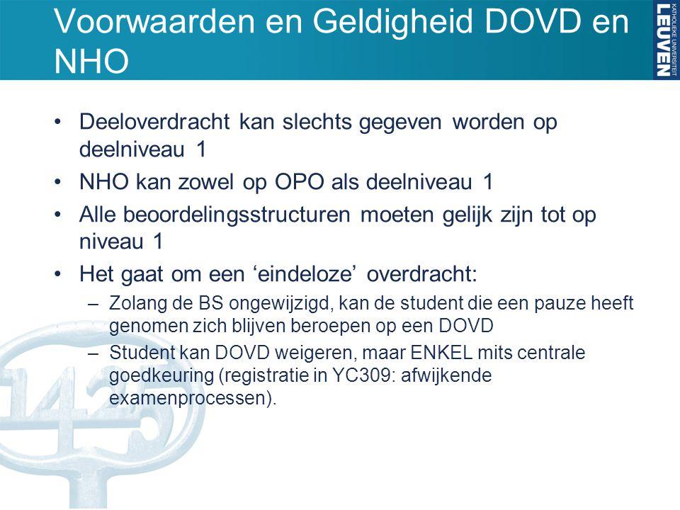 Voorwaarden en Geldigheid DOVD en NHO Deeloverdracht kan slechts gegeven worden op deelniveau 1 NHO kan zowel op OPO als deelniveau 1 Alle beoordeling