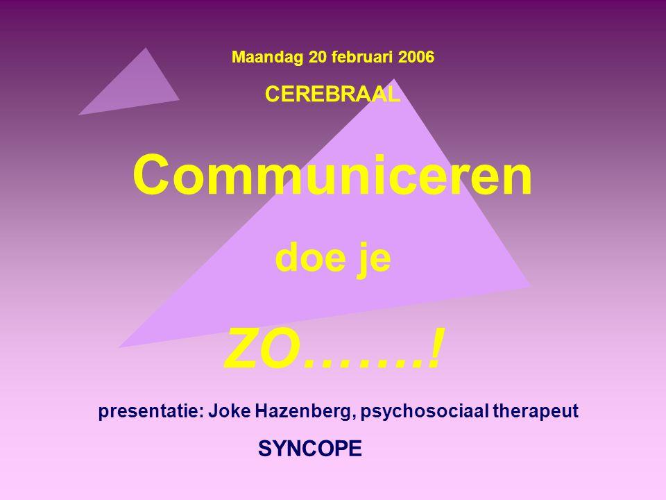 · ga niet schreeuwen · vraag na of de boodschap goed begrepen is · let op non-verbale communicatie zoals gezichtuitdrukkingen, natuurlijke gebaren.